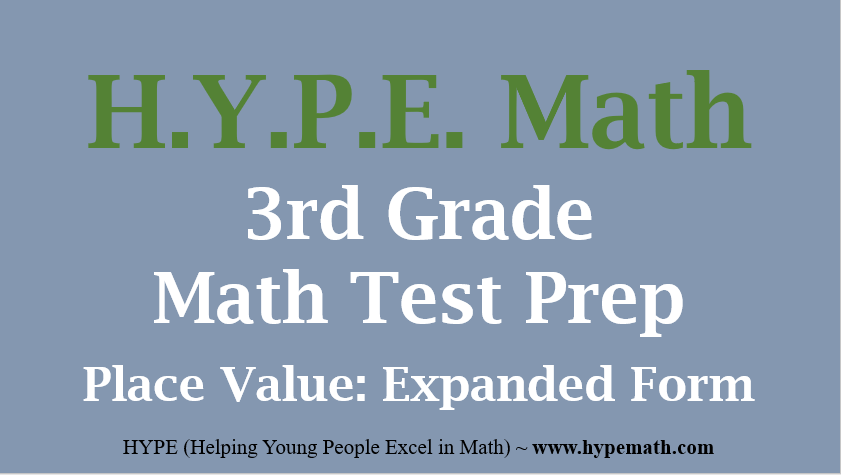 3rd Grade Math Test Prep ~ Place Value: Expanded Form – HYPE Math